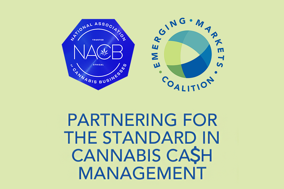 National Association of Cannabis Businesses & Emerging Markets Coalition Partner to Develop National Cash Management Standards for Cannabis